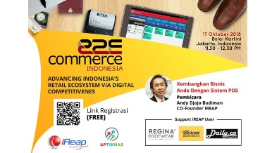 Expo e2ecommerce Indonesia 2018 - Advancing Indonesia Retail Ecosystem VIA Digital Competitivenes
