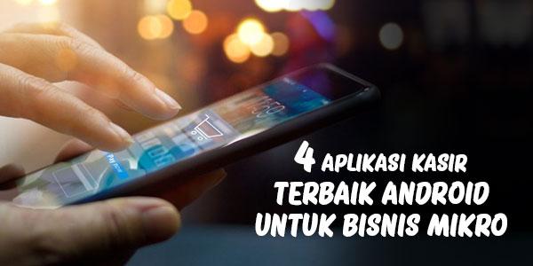 4-aplikasi-kasir-android-terbaik-untuk-bisnis-mikro