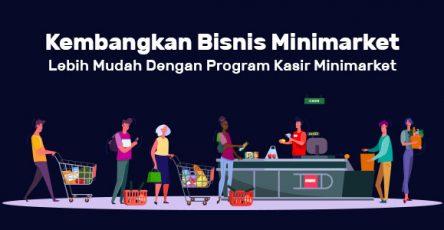 kembangkan-bisnis-minimarket-lebih-mudah-dengan-program-kasir-minimarket