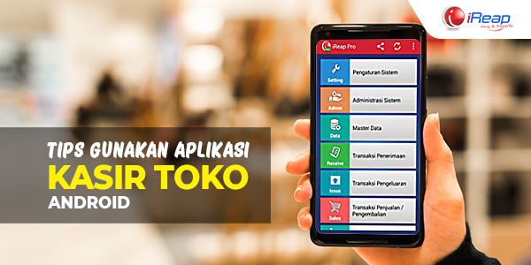 Tips Gunakan Aplikasi Kasir Toko Android
