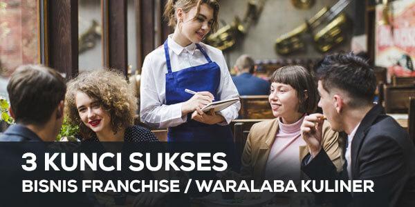 3 kunci sukses bisnis franchise atau waralaba kuliner