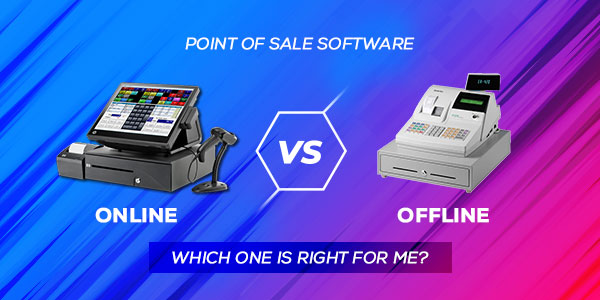 online-vs-offline-point-of-sale-software-which-one-right-for-me