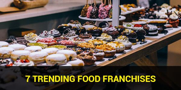 7 Trending Food Franchises