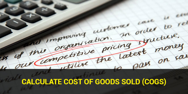 Calculate Cost of Goods Sold COGS