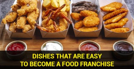 Dishes That Are Easy to Become a Food Franchisee