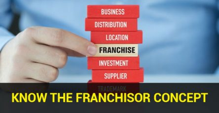 Lets Get to Know the Franchisor Concept Better