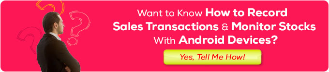How to Record Sales Transactions With Android devices