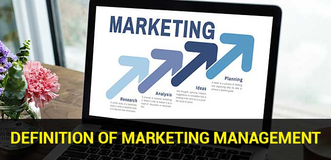 Definition of Marketing Management
