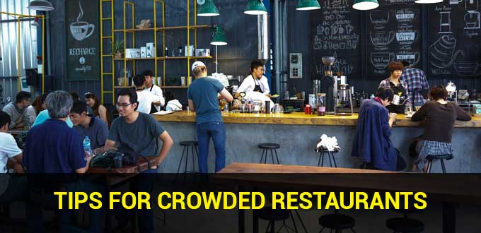 tips for crowded restaurants