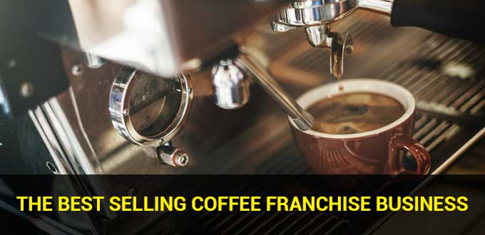 The Best Selling Coffee Franchise Business