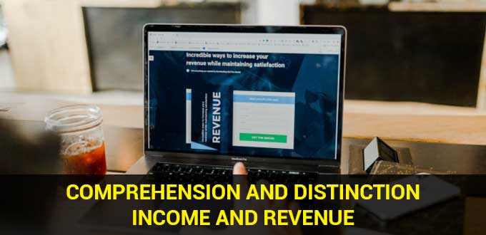 comprehension and distinction income and revenue