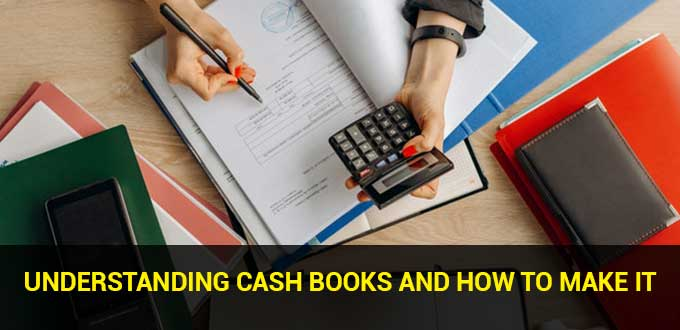 understanding cash books and how to make it
