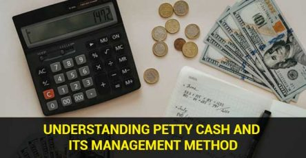 Understanding Petty Cash and its Management Method